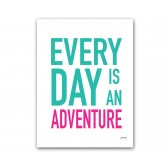"Plakat ""Every day is an adventure II"""